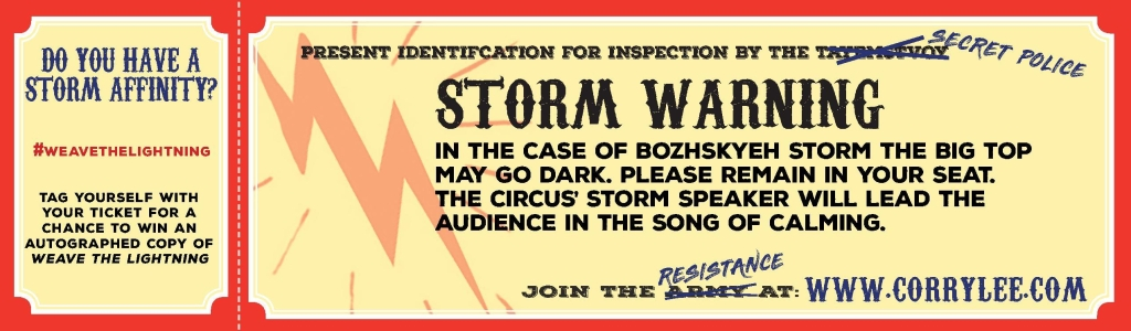 Slavni Cirkus ticket back. Storm Warning: In the case of bozhskyeh storm, the big top may go dark. Please remain in your seat. The circus' Storm Speaker will lead the audience in the Song of Calming.
