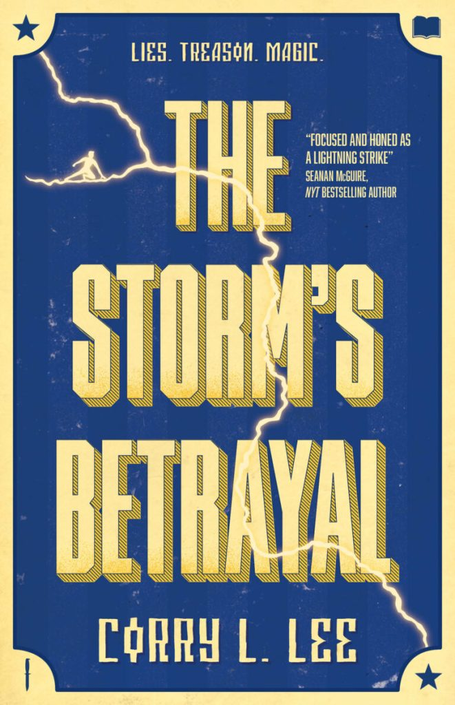 "Cover image for ""The Storm's Betrayal"" by Corry L. Lee. Lies. Treason. Betrayal."