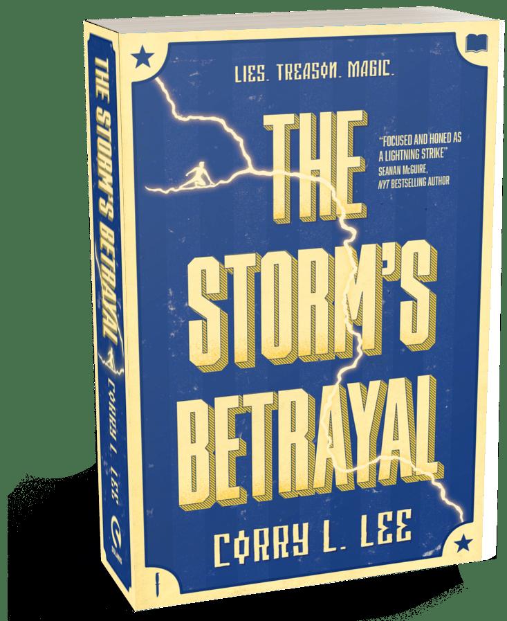 Lies. Treason. Magic. The Storm's Betrayal by Corry L. Lee